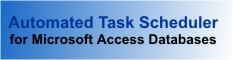 Automated Task Scheduler for Microsoft Access